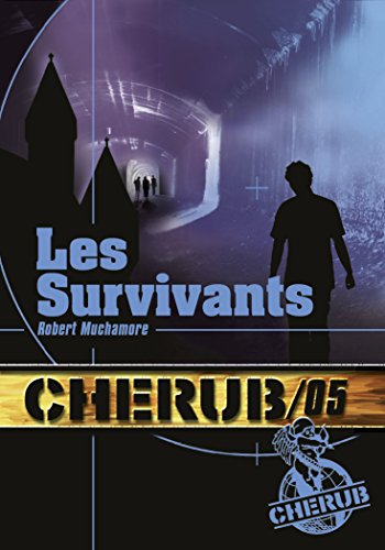 Cherub, Tome 5 : Les survivants