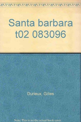 SANTA BARBARA. Tome 2