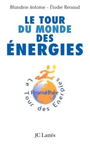 Le tour du monde des énergies