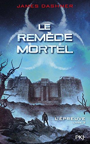 Livre occasion 3. Le labyrinthe: le remède mortel (3)