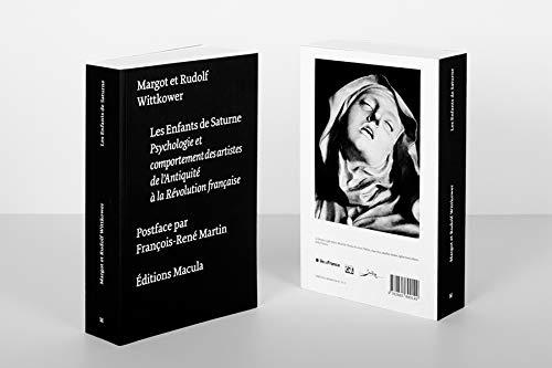 Les Enfants De Saturne: Psychologie et comportement des artistes de l'Antiquité à la Révolution française