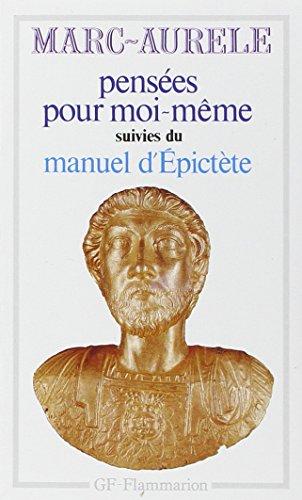 Pensées pour moi-même, Suivi de Manuel d'Epictète