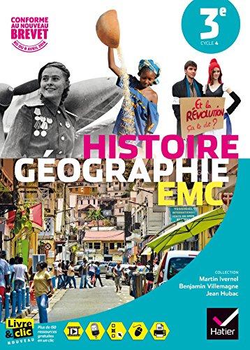Histoire-Géographie Enseignement Moral et Civique 3e - Manuel de l'élève - Nouveau programme 2016