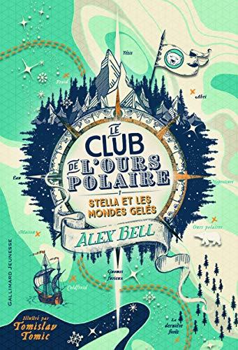 Le Club de l'Ours Polaire, 1: 1. Stella et les mondes gelés