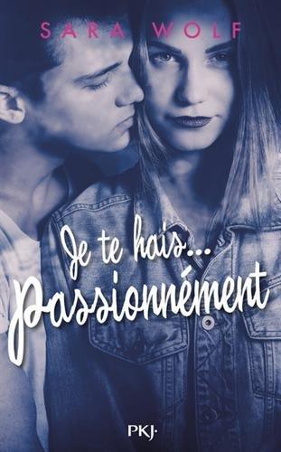 1. Je te hais... passionnément (1)