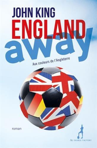 England away : Aux couleurs de l'Angleterre