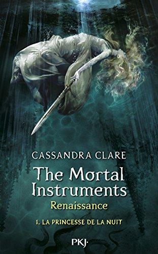 1. The Mortal Instruments, renaissance : La princesse de la nuit (1)