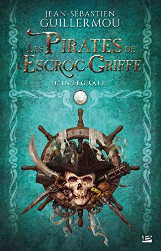 Les Pirates de L'Escroc-Griffe T1 Les Terres Interdites: Les Pirates de L'Escroc-Griffe
