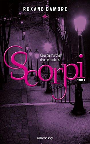 Scorpi T01 : ceux qui marchent dans les ombres