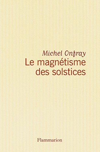 Le magnétisme des solstices, Journal hédoniste : Tome 5
