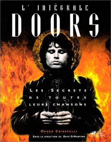 L'Intégrale Doors. Les Secrets de toutes leurs chansons