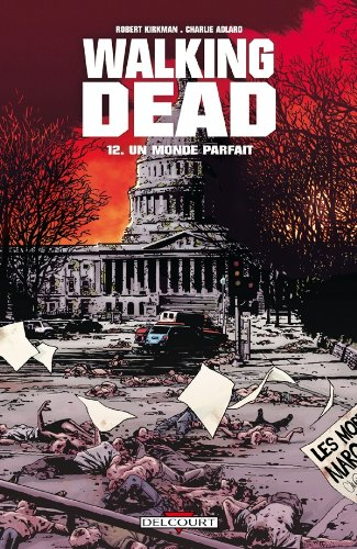Walking Dead, Tome 12 : Un monde parfait