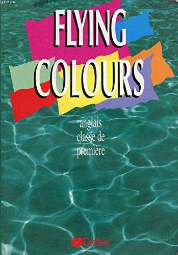 Flying colours, classe de première, LV1, LV2. Manuel