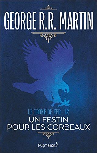 Livre occasion Le trône de fer (A game of Thrones), Tome 12 : Un festin pour les corbeaux