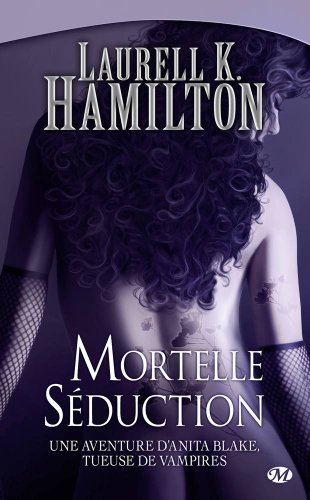 Anita Blake, Tome 6: Mortelle Séduction