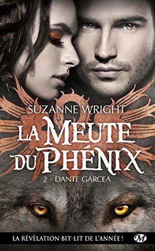 La Meute du Phénix, Tome 2: Dante Garcea