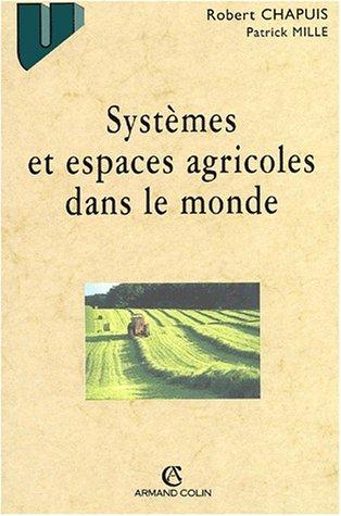 Systèmes et espaces agricoles dans le monde