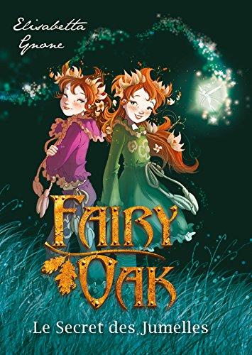 Fairy Oak T01: Le secret des jumelles
