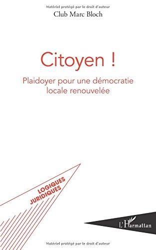 Citoyen !: Plaidoyer pour une démocratie locale renouvelée