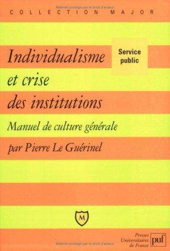 Individualisme et crise des institutions : Manuel de culture générale