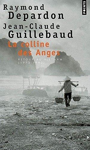 La Colline des anges. Retour au Vietnam (1972-1992)