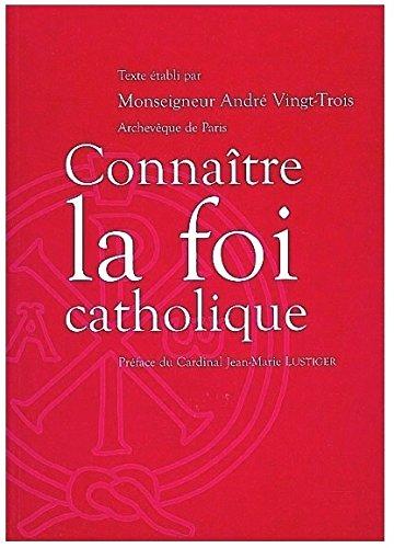 Connaître la foi catholique