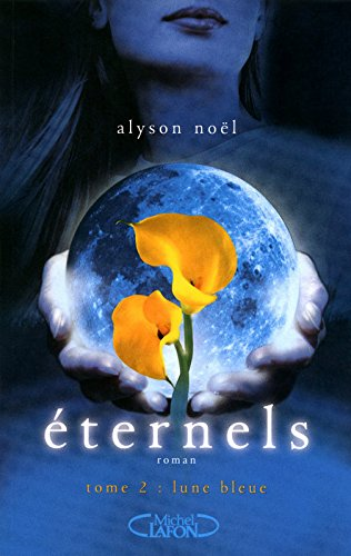 Eternels, Tome 2 : Lune bleue