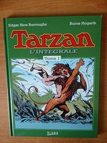 TARZAN, L'INTEGRALE. Tome 1