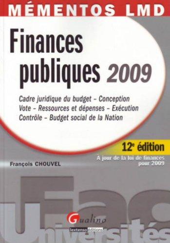 Finances publiques 2009 : Cadre juridique du budget - Conception - Vote - Ressources et dépenses - Exécution - Contrôle - Budget social de la Nation
