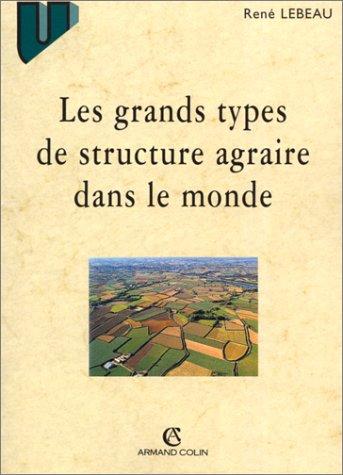 Les grands types de structure agraire dans le monde, 7e édition