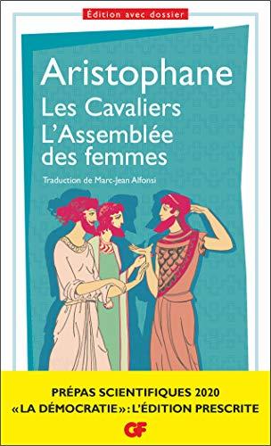 Les Cavaliers. L'Assemblée des femmes, Aristophane Prépas scientifiques 2019-2020 Edition prescrite GF