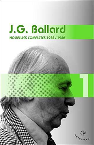 Nouvelles complètes 1956-1962 - volume 1 J. G. Ballard (01)