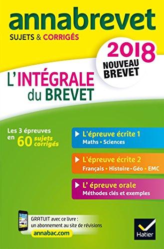 Annales Annabrevet 2018 L'intégrale du nouveau brevet 3e: sujets, corrigés & conseils de méthode