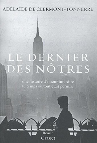 Le dernier des nôtres - Grand prix du roman de l'Académie française 2016