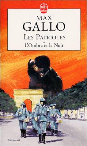 Les Patriotes, tome 1 : L'ombre et la nuit