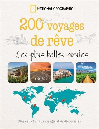 200 voyages de rêve : Les plus belles routes