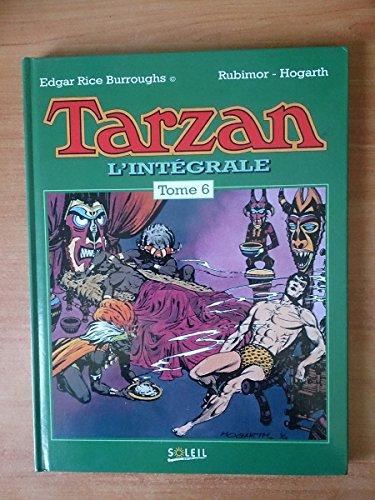 TARZAN, L'INTEGRALE. Tome 6