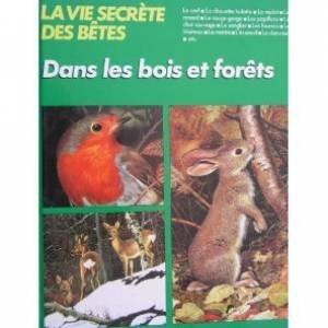 La Vie secrète des bêtes dans les bois et les forêts