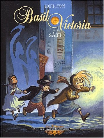 Basil et Victoria, Tome 1 : Sâti