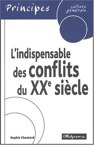 L'indispensable des conflits du XXème siècle