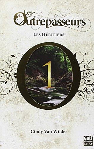 Les Outrepasseurs - tome 1 Les Héritiers (1)