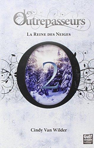 Livre occasion Les Outrepasseurs, Tome 2 : La Reine des Neiges