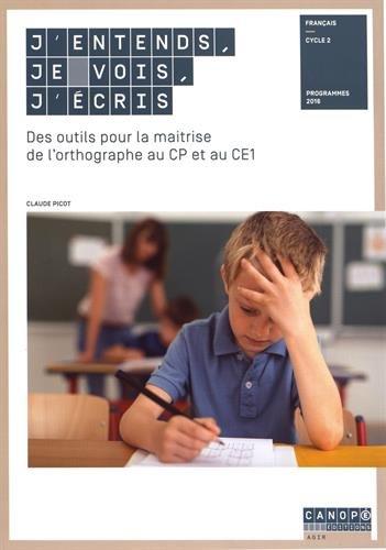 J'entends, je vois, j'écris des Outils pour la Maitrise de l'Orthographe au CP et au CE1
