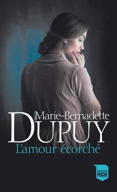 L'Amour écorché de Marie-Bernadette Dupuy