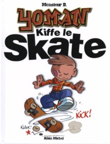 Yoman kiffe le skate