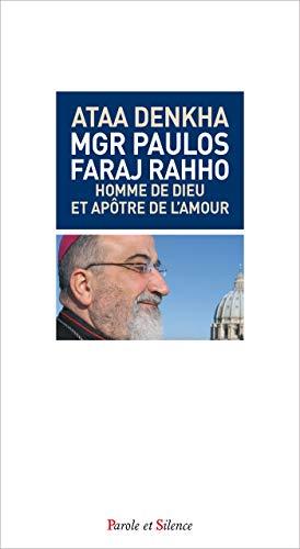 Monseigneur Paulos Faraj Rahho : Homme de Dieu et apôtre de l'amour
