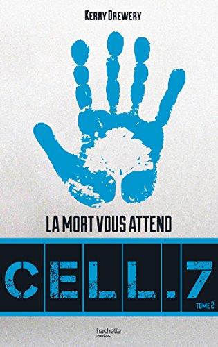 Cell. 7 - Tome 2 - La mort vous attend