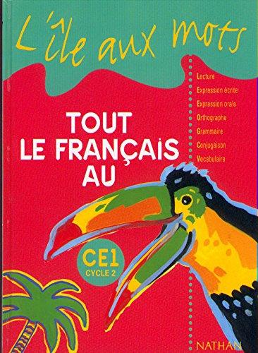 Tout le français au CE1. Livre de l'élève
