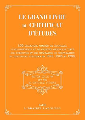 Le grand livre du certificat d'études 1895, 1923, 1930