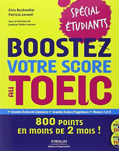 Boostez votre score au Toeic-spécial étudiants : 800 points en moins de 2 (mois) ! (2CD audio)